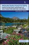 Mountain Footsteps: Hikes in the East Kootenay of Southwestern British Columbia - Janice Strong