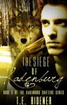 The Siege of Kadenburg (The Kadenburg Shifters #3) - T.E. Ridener
