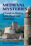 Sacred Doorways: History, Lore, Places and Symbolism of Twelve Medieval Mysteries - Karen Ralls