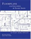 Floorplans for Frame Shops and Galleries - Marla Strasburg, Vivian C. Kistler