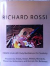 CREATE YOUR LIFE: Daily Meditations On Creativity (CREATE YOUR LIFE: Meditations On Creativity) - Richard Rossi