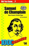 Samuel De Champlain: New France's Proud Papa - Carole Marsh