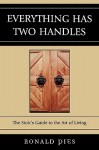 Everything Has Two Handles: The Stoic's Guide to the Art of Living - Ronald W. Pies