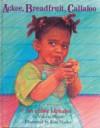 Ackee, Breadfruit, Callaloo: An Edible Alphabet - Valerie Bloom