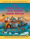 The Puffin Book Of Five Minute Animal Stories: Unabridged (Puffin Audiobooks) - Imelda Staunton