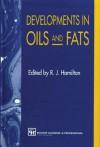 Developments in Oils and Fats - R.J. Hamilton
