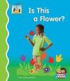 Is This a Flower? - Pam Scheunemann