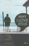 Why I Love Jesus: A Personal Testimony - Frank Allred