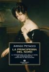 La principessa del nord - Arrigo Petacco