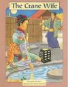 The Crane Wife (Easy to Read Folktales) - Ena Keo, Keo, Cheryl Kirk Noll