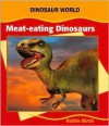 Meat-Eating Dinosaurs - Robin Birch