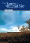 The Tattered Autumn Sky: Bird Hunting in the Heartland - Tom Davis