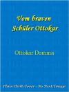 Vom braven Schüler Ottokar - Ottokar Domma