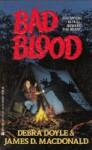 Bad Blood - Debra Doyle, James D. Macdonald