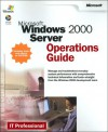 Microsoft Windows 2000 Server Operations Guide - Microsoft Corporation, Corporation, IT Professional Staff, Microsoft Corporation, Corporation
