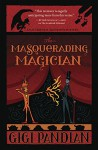 The Masquerading Magician (An Accidental Alchemist Mystery) - Gigi Pandian