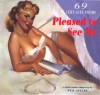 Pleased to See Me: 69 Very Sexy Poems - Neil Astley