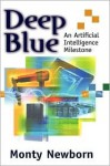 Deep Blue: An Artificial Intelligence Milestone - Monty Newborn