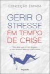 Gerir o Stresse em Tempo de Crise - Conceiçao Espada