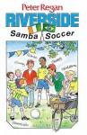 Riverside: Samba Soccer - Peter Regan