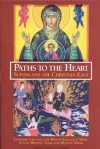 Paths to the Heart: Sufism and the Christian East (The Perennial Philosophy) - James S. Cutsinger