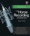 The Home Recording Handbook [With CD] - Dave Hunter