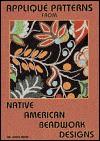Applique Patterns from Native American Beadwork Designs - Joyce Mori