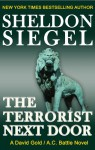 The Terrorist Next Door (A David Gold / A.C. Battle Mystery Book 1) - Sheldon Siegel