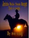 Jericho Walls: Texas Ranger Trail to Trouble - Bill Craig