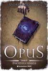Opus. Zakazana księga. Tom 1 - Goessling Andreas