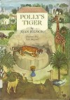 Polly's Tiger - Joan Phipson