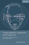 Transcendental Arguments and Scepticism: Answering the Question of Justification - Robert Stern