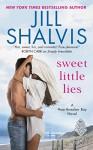 Sweet Little Lies: A Heartbreaker Bay Novel (Heartbreaker Bay Series, Book 1) by Jill Shalvis (2016-06-28) - Jill Shalvis