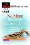 No More Summer-Reading Loss (Not This, But That) - Carrie Cahill, Kathy Horvath, Anne McGill-Franzen, Richard L. Allington