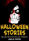 Books for Kids: Children's Halloween Stories + Halloween Jokes: Scary Halloween Ghost Stories and Short Stories for Children (FREE Halloween Coloring Book Included) (Halloween Short Stories for Kids) - Uncle Amon