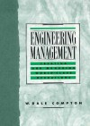 Engineering Management: Creating and Managing World Class Operations - W. Dale Compton