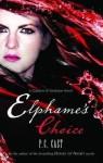 [Elphame's Choice] (By: P. C. Cast) [published: April, 2010] - P. C. Cast
