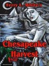 Chesapeake Harvest [Chesapeake Series Book 1] - Terry L. White