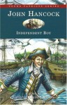 John Hancock: Independent Boy (Young Patriots series) - Kathryn Cleven Sisson, Cathy Morrison