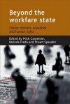 Beyond the workfare state: Labour markets, equalities and human rights - Mick Carpenter, Belinda Freda, Stuart Speeden