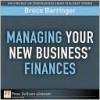 Managing Your New Business' Finances - Bruce Barringer