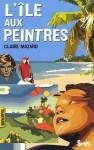 L'Ile aux peintres - Claire Mazard