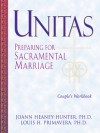 Unitas Couple's Workbook: Preparing for Sacramental Marriage - Joann Heany-Hunter, Joann Heany-Hunter, Joann Heaney-Hunter, Louis Primavera, Louis H. Primavera