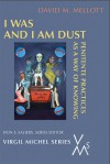I Was And I Am Dust: Penitente Practices as a Way of Knowing - David M. Mellott