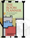 The Room Planner: Over 100 Practical Plans for your Home - Paula Robinson Rossouw, Phil Robinson