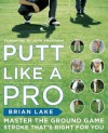 Putt Like a Pro - Brian Lake
