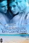 Interchangeable - Kim Carmichael