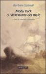 Moby Dick o l'ossessione del male - Barbara Spinelli, Gabriella Caramore