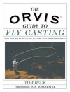 The Orvis Fly-Casting Guide: How to Cast Effectively in Every Fly-Fishing Situation - Tom Deck, Tom Rosenbauer