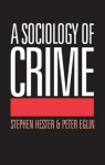 A Sociology of Crime - Peter Eglin, Stephen Hester